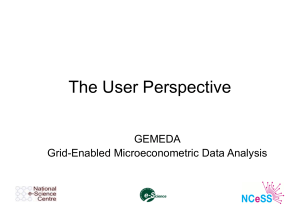 The User Perspective GEMEDA Grid-Enabled Microeconometric Data Analysis
