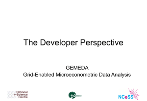 The Developer Perspective GEMEDA Grid-Enabled Microeconometric Data Analysis