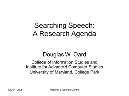 Searching Speech: A Research Agenda Douglas W. Oard