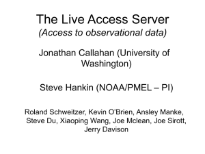 The Live Access Server (Access to observational data) Jonathan Callahan (University of Washington)