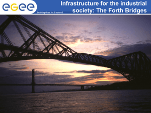 Infrastructure for the industrial society: The Forth Bridges INFSO-RI-508833 – NeSC Edinburgh 9