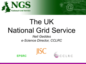 The UK National Grid Service Neil Geddes e-Science Director, CCLRC