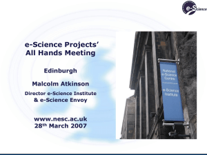 e-Science Projects' All Hands Meeting Edinburgh Malcolm Atkinson