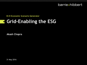 Grid-Enabling the ESG Akash Chopra B+H Economic Scenario Generator 31 May 2016