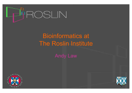 Bioinformatics at The Roslin Institute Andy Law