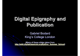 Digital Epigraphy and Publication Gabriel Bodard