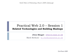 Practical Web 2.0 – Session 1 Related Technologies and Building Mashups