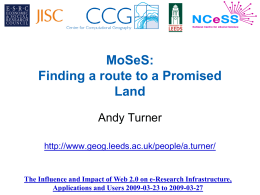 MoSeS: Finding a route to a Promised Land Andy Turner