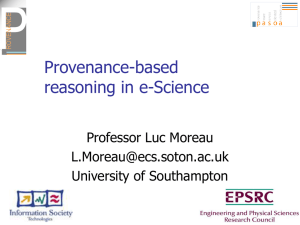 Provenance-based reasoning in e-Science Professor Luc Moreau