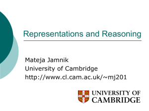 Representations and Reasoning Mateja Jamnik University of Cambridge