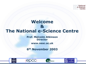 Welcome & The National e-Science Centre 6