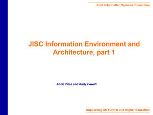 JISC Information Environment and Architecture, part 1 Joint Information Systems Committee