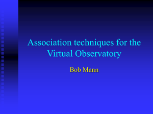 Association techniques for the Virtual Observatory Bob Mann