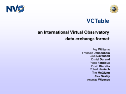 VOTable an International Virtual Observatory data exchange format Williams