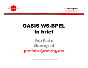 OASIS WS-BPEL in brief Peter Furniss Choreology Ltd
