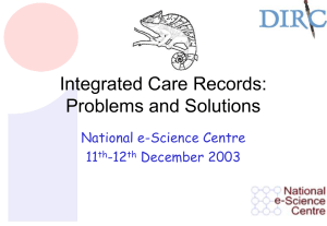 Integrated Care Records: Problems and Solutions National e-Science Centre 11