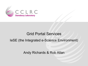 Grid Portal Services IeSE (the Integrated e-Science Environment)