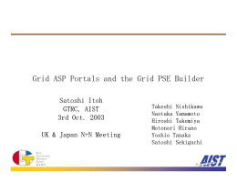 Grid ASP Portals and the Grid PSE Builder Satoshi Itoh GTRC, AIST