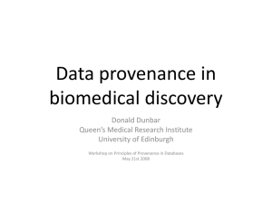 Data provenance in biomedical discovery Donald Dunbar Queen's Medical Research Institute