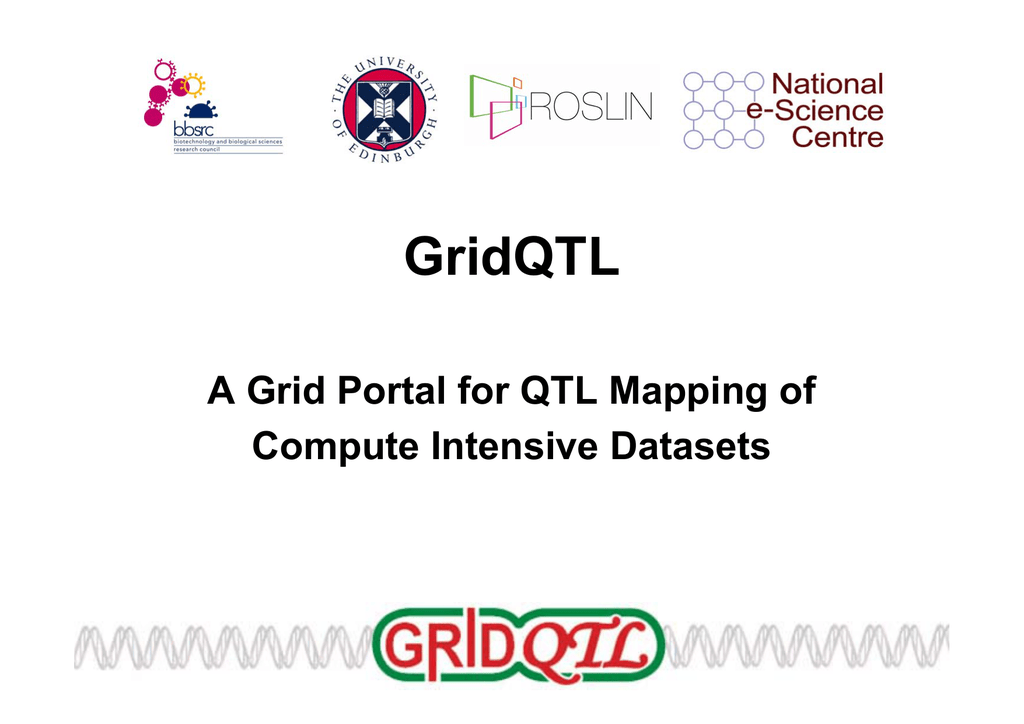 GridQTL A Grid Portal for QTL Mapping of Compute Intensive ... on marker assisted selection, gene mapping, copy-number variation, test cross, quantitative genetics, genetic linkage, dihybrid cross,