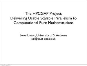 The HPCGAP Project: Delivering Usable Scalable Parallelism to Computational Pure Mathematicians