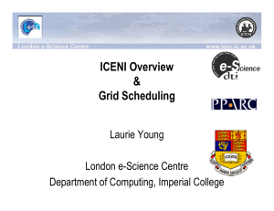 ICENI Overview & Grid Scheduling Laurie Young