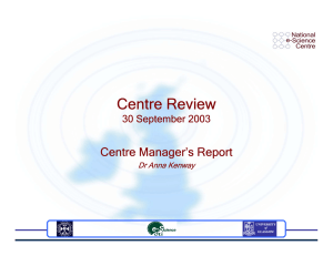 Centre Review Centre Manager's Report 30 September 2003 Dr Anna Kenway