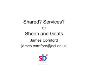 Shared? Services? or Sheep and Goats James Cornford