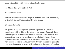 Superintegrability with higher integrals of motion Ian Marquette, University of York
