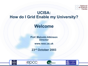 Welcome UCISA: How do I Grid Enable my University? 23
