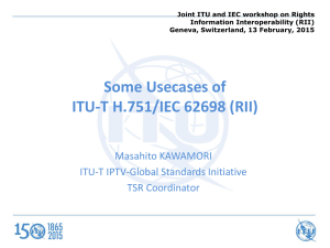 Joint ITU and IEC workshop on Rights Information Interoperability (RII)
