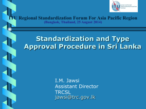 Standardization and Type Approval Procedure in Sri Lanka I.M. Jawsi