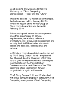 "Good morning and welcome to this ITU Workshop on ""Cloud Computing"