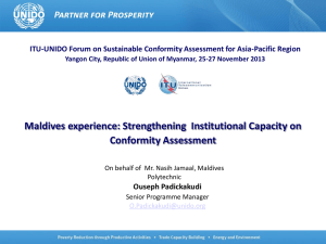 Maldives experience: Strengthening  Institutional Capacity on Conformity Assessment Ouseph Padickakudi