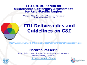 ITU Deliverables and Guidelines on C&I ITU-UNIDO Forum on Sustainable Conformity Assessment