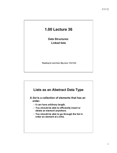 1.00 Lecture 36 Lists as an Abstract Data Type Data Structures: Linked lists