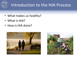 Introduction to the HIA Process • What makes us healthy?