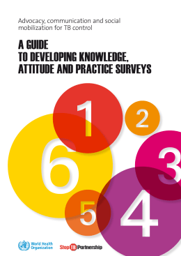 A GUIDE TO DEVELOPING KNOWLEDGE, ATTITUDE AND PRACTICE SURVEYS Advocacy, communication and social