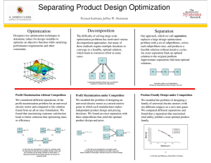 Separating Product Design Optimization Optimization Separation Peyman Karimian, Jeffrey W. Herrmann