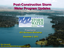 Post-Construction Storm Water Program Updates Presented to: 2013 Surveyors Workshop