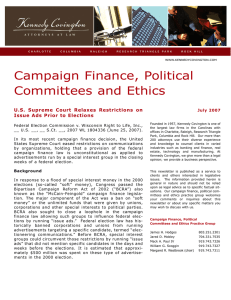 Campaign Finance, Political Committees and Ethics U.S. Supreme Court Relaxes Restrictions on