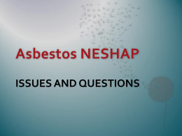 Asbestos NESHAP ISSUES AND QUESTIONS