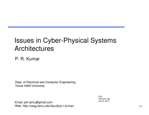 Issues in Cyber-Physical Systems Architectures P. R. Kumar