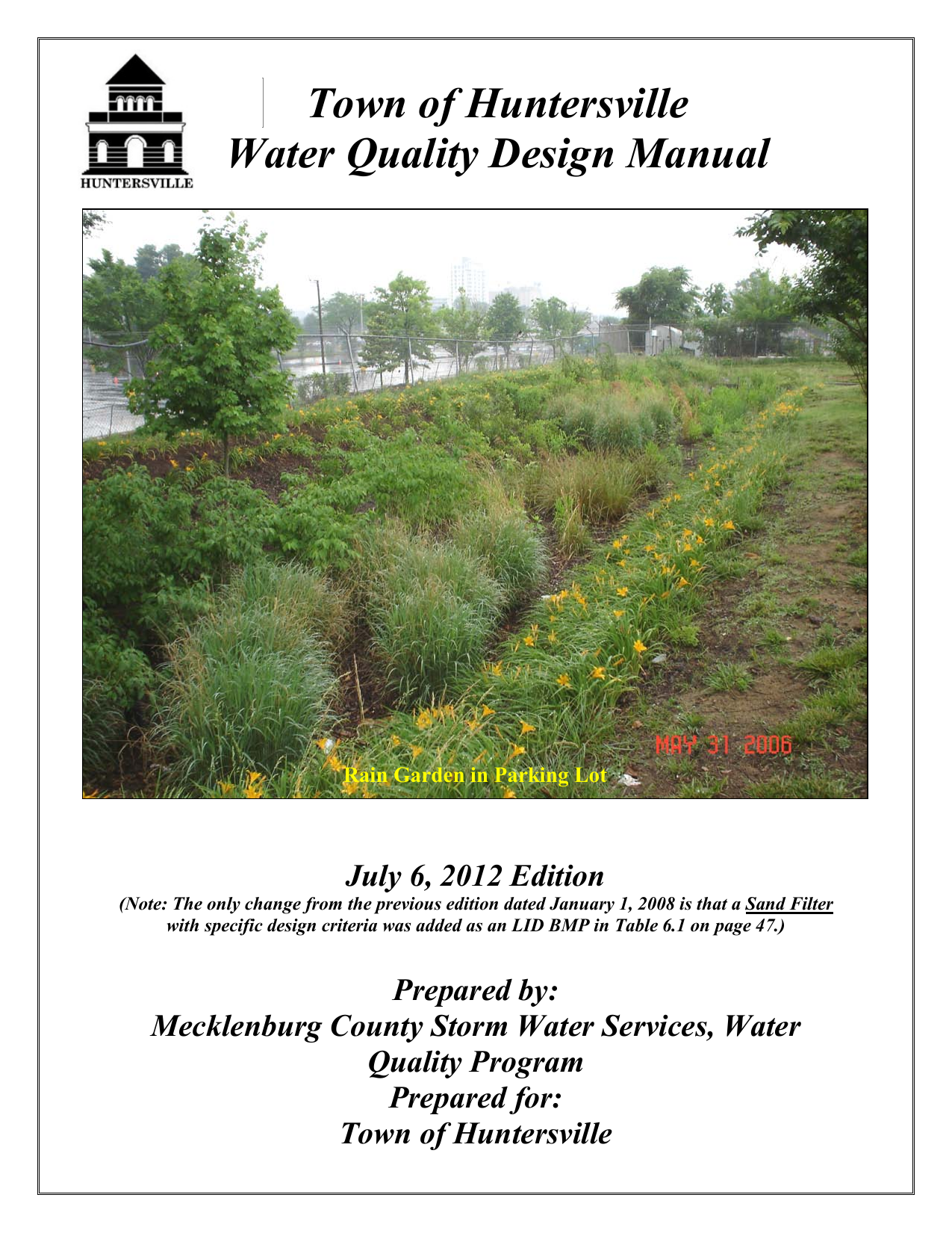 Town of Huntersville Water Quality Design Manual July 6 ... Rain Garden Design Manual on pervious concrete design manual, rain garden design templates, sanitary sewer design manual, constructed wetland design manual, rain gardens for homeowners, rain success, rain garden design software, bioswale design manual, storm drain design manual, permaculture design manual, drip irrigation design manual, wastewater design manual, new jersey rain garden manual, rain garden manual washington, rain garden design plans,