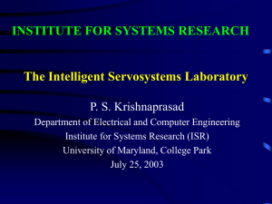 The Intelligent Servosystems Laboratory INSTITUTE FOR SYSTEMS RESEARCH P. S. Krishnaprasad