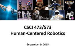 CSCI 473/573 Human-Centered Robotics September 9, 2015