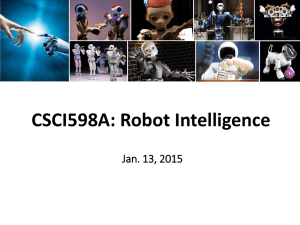 CSCI598A: Robot Intelligence Jan. 13, 2015