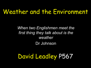 Weather and the Environment David Leadley P567 When two Englishmen meet the