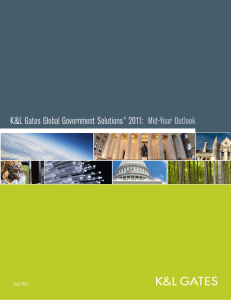K&L Gates Global Government Solutions 2011: Mid-Year Outlook ® July 2011