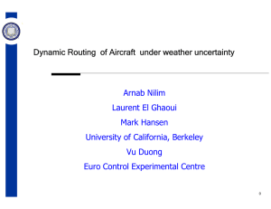 Dynamic Routing  of Aircraft  under weather uncertainty Arnab Nilim